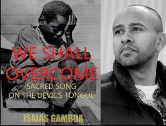 isais gamboa we shall overc New book by Isaias Gamboa explores the legacy of 'We Shall Overcome'