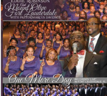 'One More Day': Eddie Robinson and Mount Olive Fort Lauderdale with Pastor Marcus Davidson