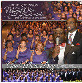 Eddie Robinson And  Mount Olive Fort Lauderdale with pastor Marcus Davidson One More Day