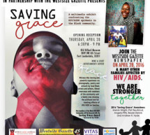 The World AiDS Museum and Educational Center In Partnership With The Westside Gazette Presents Saving Grace