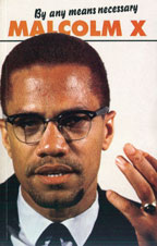 MALCOLM-X-By-any-means-nece