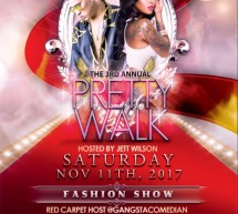 ‭The 3rd Annual Pretty Walk Fashion Show Saturday November 11th 2017