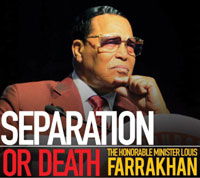 LOUIS FARRAKHAN CALLS FOR 'BLACK ONLY' STATE: 'IT IS TIME FOR US TO SEPARATE'