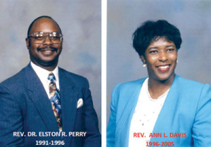 Rev. Dr. Elston R. Perry 1991-1996  Rev. Ann L.  Davis 1996-2005