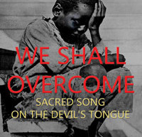 "Writer continues battle over ""We Shall Overcome"" Song"