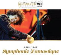 South Florida Symphony Presents Symphonie Fantastique on April 15 – 19